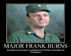 Frank Burns.