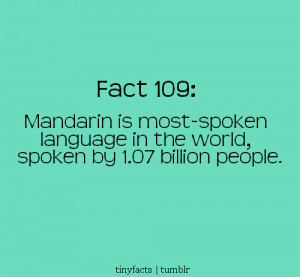 Mandarin is most spoken language in the world. | Fact Quote