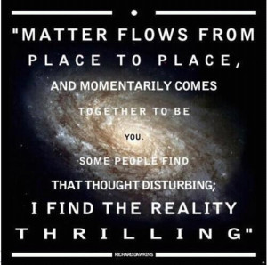 richard dawkinsThrill, Inspiration, Quotes, Matter, Deep Thoughts ...