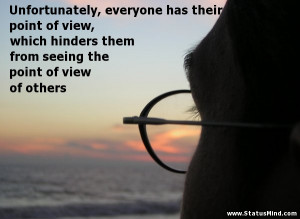Different Points Of View Quotes Different Point Of View Quotes