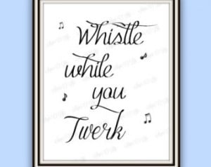 Funny Office Decor - Funny Office Quote - Funny Twerking Office ...