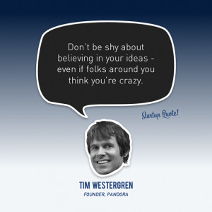 Don't be shy about believing in your ideas - even if folks around ...