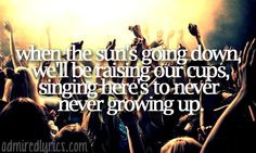 Quotes About Never Growing Up Tumblr Here's to never growing up