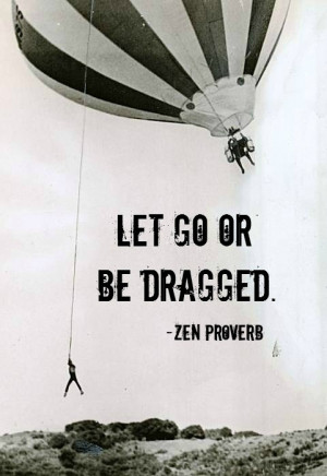 Let Go Every Now and Zen