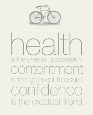 Health is the greatest possession, contentment is the greatest ...