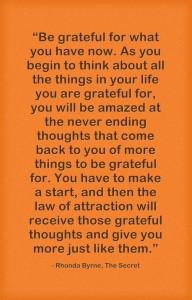 Be Grateful ~ Rhonda Byrne quote (The Secret)