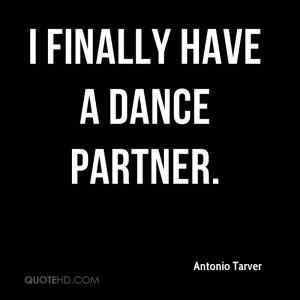 finally have a dance partner.
