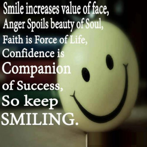 Keep Smile On Your Face Quotes Smile increases value of face,