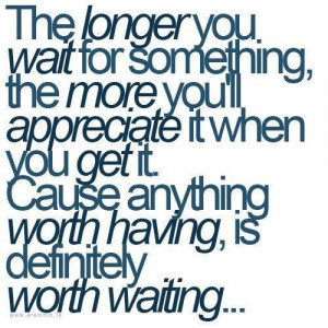 Quotes about waiting for love worth waiting