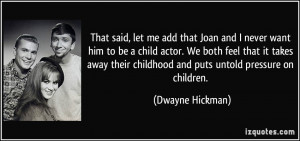 More Dwayne Hickman Quotes
