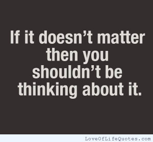 posts it doesn t matter what people think about you it doesn t matter ...