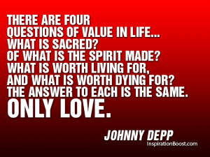 Are Questions Value Life Quot Johnny Depp Live Quotes