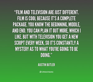 quote-Austin-Butler-film-and-television-are-just-different-film-151739 ...