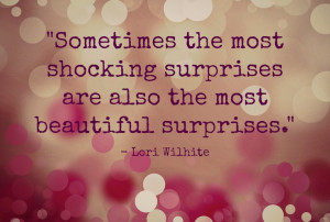 Surprise Quote by Lisa Wilhite