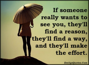 EmilysQuotes.Com - want, see you, find, reason, find a way, effort ...