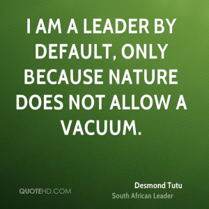 desmond-tutu-desmond-tutu-i-am-a-leader-by-default-only-because.jpg