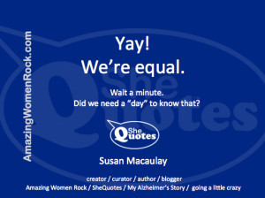 Susan Macaulay is the creator and curator of She Quotes , Amazing ...