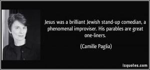 Jesus was a brilliant Jewish stand-up comedian, a phenomenal ...