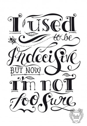 Custom Typography Quote - INDECISIVE - Illustration Print - Hand Drawn ...