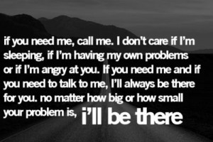 care if I'm sleeping, if I'm having my own problems, or if I ...