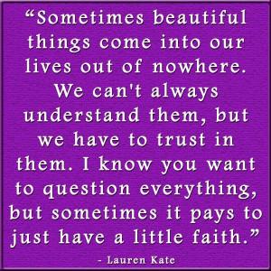 Just have a little faith – Faith Quote