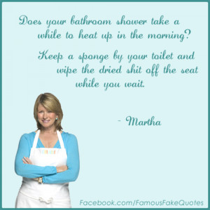 If you have any funny Martha Stewart pictures send them to ...