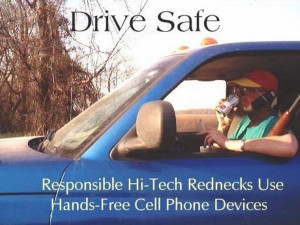 ... -joke-road-street-drive-safe-redneck-handsfree-safety [ Drive Safe