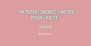 quote-Tim-Burton-one-persons-craziness-is-another-persons-reality ...