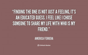 quote-America-Ferrera-finding-the-one-is-not-just-a-14789.png