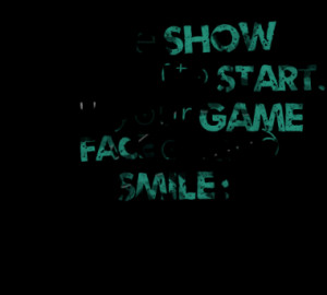 Quotes About: game face