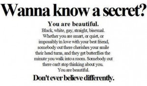 This is what I mean.You're beautiful. Please believe it.