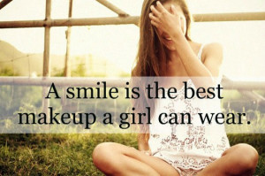 smile is the best makeup a girl can wear