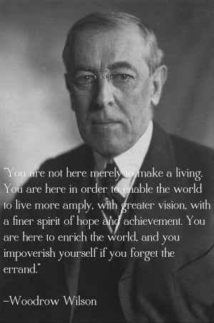 Woodrow Wilson Provides Some Monday Morning Inspiration