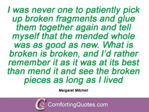 ... the mended whole was as good as new. What is broken is broken, and I