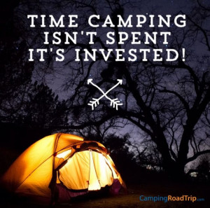 Time camping isn't spent, it's invested