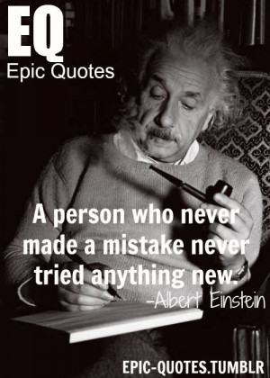 ... anything new. Albert Einstein quotes MORE OF EPIC QUOTES click here