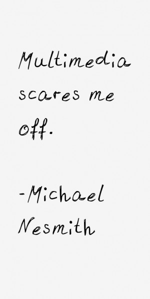 Michael Nesmith Quotes amp Sayings