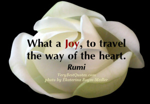 heart quotes, joy quotes, love quotes, What a Joy, to travel the way ...