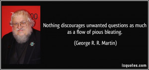 Nothing discourages unwanted questions as much as a flow of pious ...