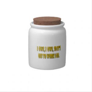 Owe, I Owe - Funny Sayings Candy Jar