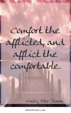 Diy picture quote about motivational Comfort the afflicted and