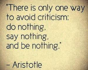 aristotle quotes – there is only one way to avoid criticism top life ...