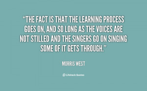 quote-Morris-West-the-fact-is-that-the-learning-process-115735.png