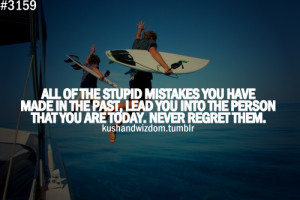 All of the stupid mistakes you have made in the past, lead you into ...