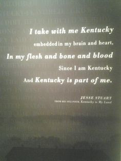... and bone and blood since i am kentucky and kentucky is part of me