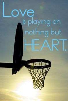 basketball quotes sayings love playing heart more basketball quotes ...