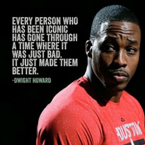 ... Quote from NBA player Dwight Howard. #Dwight #Howard #Houston #Rockets