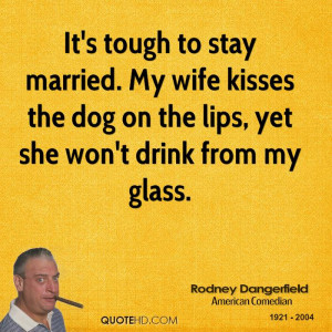 Rodney Dangerfield Marriage Quotes