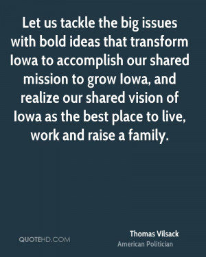 Let us tackle the big issues with bold ideas that transform Iowa to ...