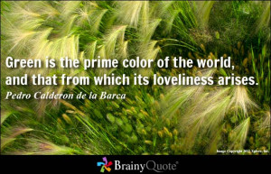 Love Has No Color Quotes Green is the prime color of